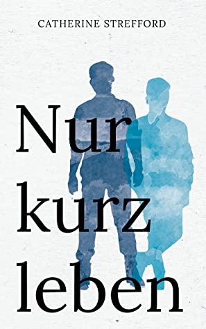 """Cover von """"Nur kurz leben"""""""